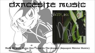 Mark'Oh pres. Daisy Dee - Love Is The Answer (Aquagen Männer Remix)
