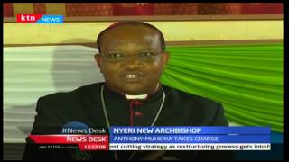 Nyeri's new Archbishop Antony Muheria Ngugi takes over from Archbishop Peter Kairo