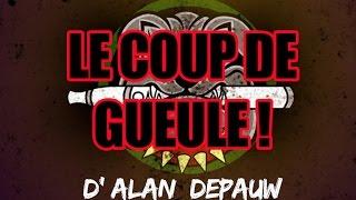 Le coup de gueule d'Alan Depauw