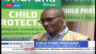 Child fund program pegged at Ksh. 5.2B For 2019 rolled out to aid Young Children