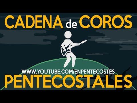 CADENA DE COROS PENTECOSTALES