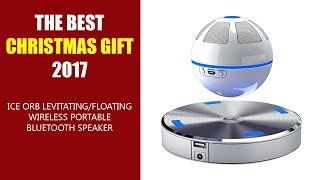 THE BEST CHRISTMAS GIFT 2017 - ICE Orb Levitating/Floating Wireless Portable Bluetooth Speaker