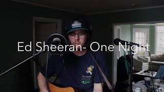 Ed Sheeran - One Night (Loop Pedal Cover) by Sam Waldorf