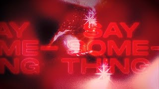 Kylie Minogue - Say Something (Lyrics)