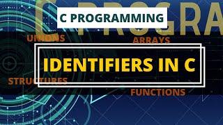 Identifiers in C | C Programming