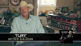 "Alan Jackson - Behind The Song ""Flaws"""