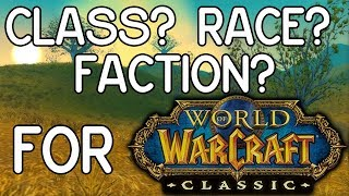 Classic WoW: Guide To Picking Your Character! (Faction, Race, Class)