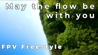 May The Flow Be With You | FPV Freestyle