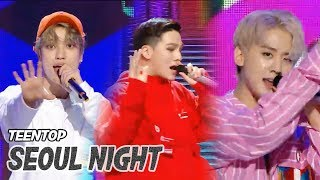 [HOT] TEEN TOP -  SEOUL NIGHT , 틴탑 - 서울 밤  Show Music core 20180519