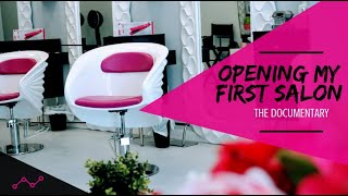 Opening My First Salon | The Documentary |