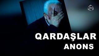 Qardaşlar (98-ci bölüm) ANONS