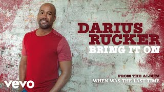 Darius Rucker - Bring It On (Audio)