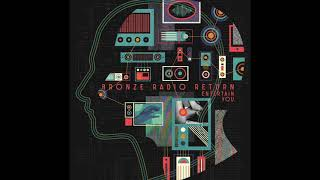 Bronze Radio Return Here For Now