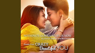 "Nothing's Gonna Stop Us Now (From ""Crazy Beautiful You"")"