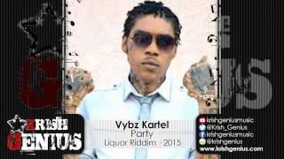 Vybz Kartel - Party (Raw) Liquor Riddim - June 2015