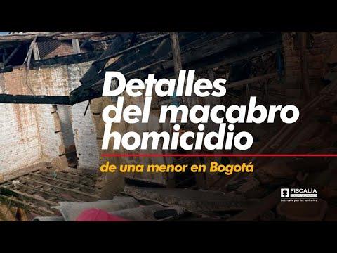 Detalles del macabro homicidio de una menor en Bogotá