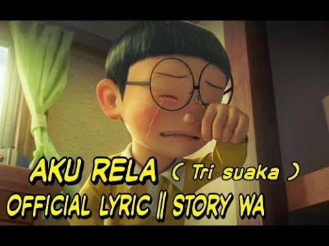 Lagu ake rela tri suaka official lyric    official story romantis doraemon keren
