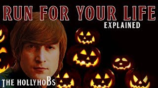 The Beatles - Run For Your Life (Explained - Halloween Special) The HollyHobs