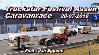 Truckstar Festival Assen,Caravanrace 28 07 2018