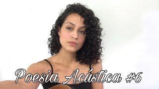 Poesia Acústica #6   Era Uma Vez (Orochi Xamã) Cover Dani Teles