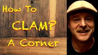 How to clamp a corner