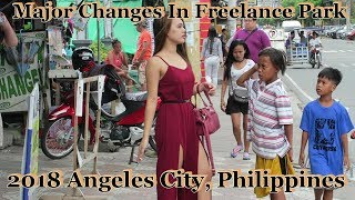 Major Changes In Free Lance Park : 2018 Angeles City, Philippines
