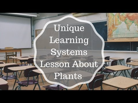 How To Teach A Unique Learning Systems Lesson (2018) | Sample Plants Lesson