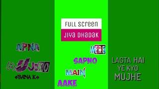 full green screen lyrics   jiya Dhadak jaye song status - YouTube