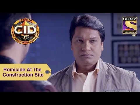 Your Favorite Character | ACP And Abhijeet Investigate The Homicide At The construction Site | CID