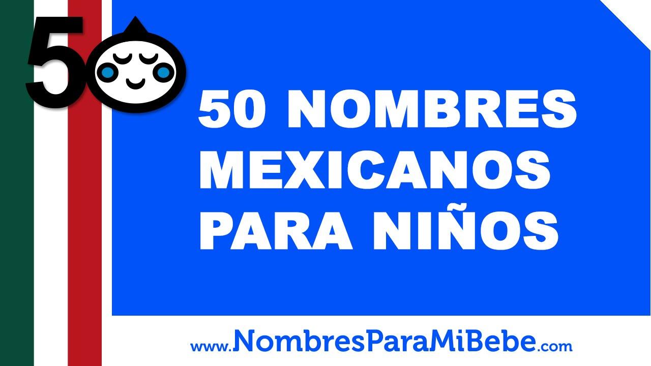 50 nombres mexicanos para niños - los mejores nombres de bebé - www.nombresparamibebe.com