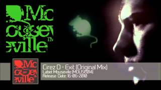 Cirez D - Exit (Original Mix) [MOUSE014]