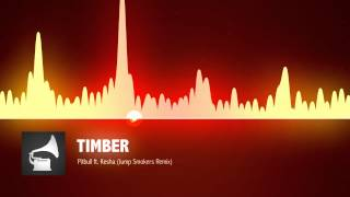 Pitbull Feat. Ke$ha   Timber (Jump Smokers Remix)