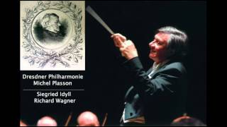WAGNER - Siegried Idyll (Dresdner Philharmonie-Michel Plasson)