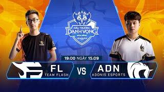 Team Flash vs Adonis Esports | FL vs ADN [Vòng 12 - 15.09] - ĐTDV Mùa Đông 2019