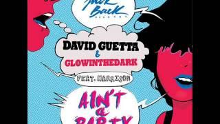 Ain't A Party - David Guetta & Glowinthedark ft Harrison (Radio Edit)