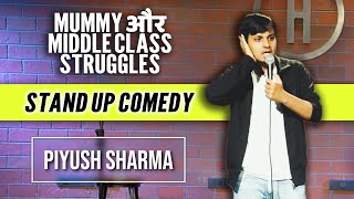 Moms & Middle Class Struggles | Stand Up Comedy by Piyush Sharma