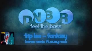 Trip Lee - Fantasy (Karac Remix ft. Suzy Rock)