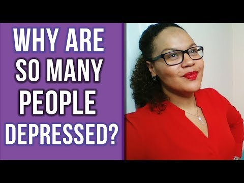 Why are so many people depressed?