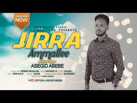 "ASEGID ABEBE ""JIRRA AMMALLEE"" NEW AFAAN OROMO MUSIC VIDEO"