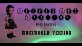 Stupid And Anxious Joel Faviere WOOZWORLD MUSIC VIDEO