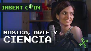 ASÍ ES la RELACIÓN entre la CIENCIA, la MÚSICA y el ARTE | Insert Coin con Almudena M. Castro
