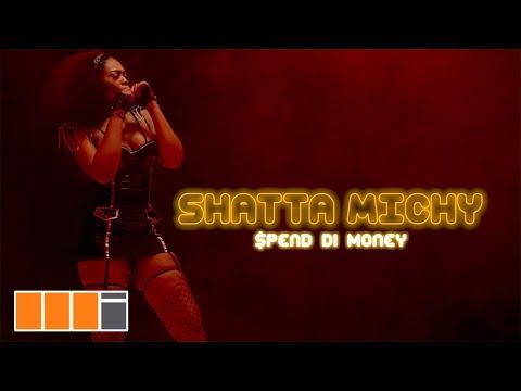 Shatta Michy - Spend Di Money (Official Video)