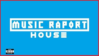 Music Raport - HOUSE - MUSIC RAPORT #15 [TRACKLIST & MP3 DOWNLOAD]