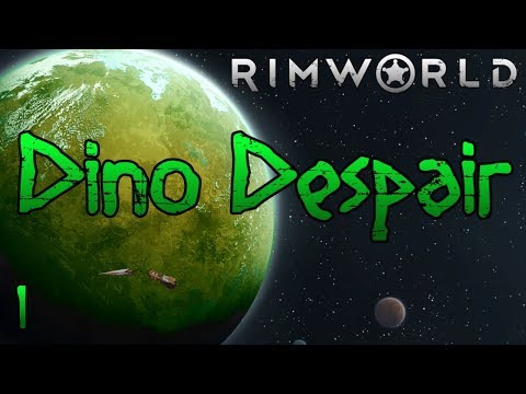 Rimworld: Dino Despair [1.0] Part 1: It Seemed Like A Good Idea At The Time