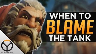 Overwatch: When to BLAME the TANK