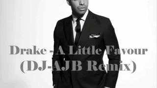 Drake - A Little Favour (DJ-AJB Remix)