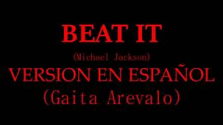 BEAT IT - Michael Jackson - Version En ESPAÑOL