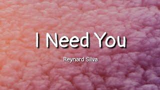 Reynard Silva   I Need You (lyrics)