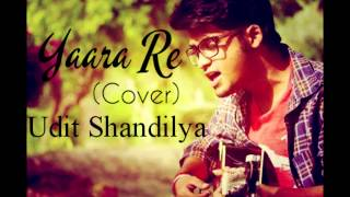 Yaara Re - Reprise | Roy | Cover By Udit Shandilya