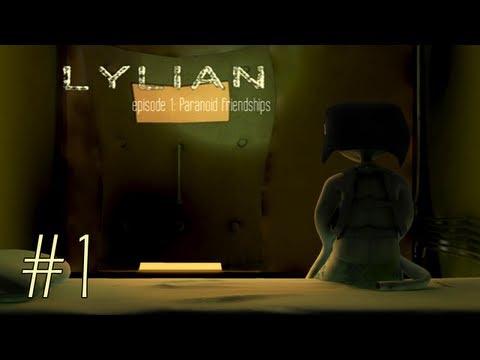 Lylian Episode One - Paranoid Friendships: Episode 1 - Trippin' Balls